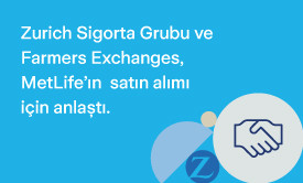 Zurich Sigorta Grubu ve Farmers Exchanges, MetLife'ın ABD'deki mal ve kaza birimlerini satın almak için anlaştı.