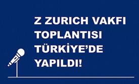 Z Zurich Vakfı'nın Yıllık Strateji Toplantısında 30 Farklı Ülkeden 65 Misafiri Türkiye'de Ağırladık!