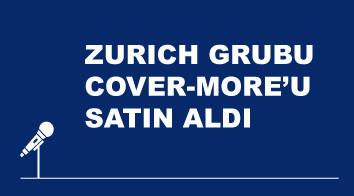 Zurich Grubu, Cover-More Grubu'nu Satın Alarak Dünya Seyahat Sigortası Pazarının En Büyük Oyuncularından Oldu