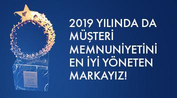 2019 Yılında da Müşteri Memnuniyetini En İyi Yöneten Markayız!